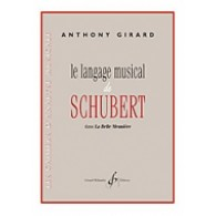 GIRARD A. LE LANGAGE MUSICAL DE SCHUBERT