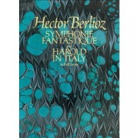 BERLIOZ H. SYMPHONIE FANTASTIQUE AND HAROLF IN ITALY SCORE