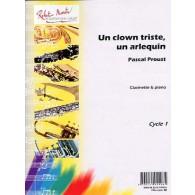 PROUST P. UN CLOWN TRISTE, UN ARLEQUIN CLARINETTE