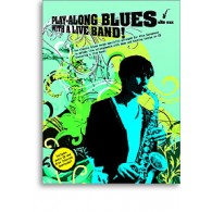 PLAY-ALONG BLUES WITH A LIVE BAND SAXO ALTO