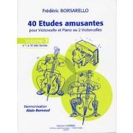 BORSARELLO F. 40 ETUDES AMUSANTES VOL 1 VIOLONCELLE