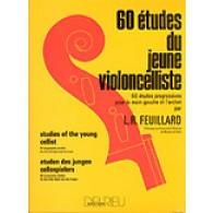 FEUILLARD L.R. 60 ETUDES DU JEUNE VIOLONCELLISTE