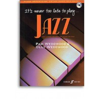 WEDGWOOD P. IT'S NEVER TOO LATE TO PLAY JAZZ PIANO