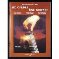 MOURAT J.M. SIX CORDES UNE GUITARE VOL 1
