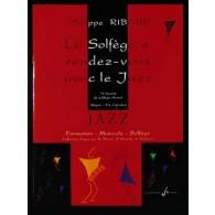 RIBOUR P. LE SOLFEGE A RENDEZ-VOUS AVEC LE JAZZ VOL 1