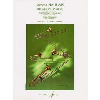 NAULAIS J. TROMBONE PLAISIR VOL 1