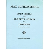 SCHLOSSBERG M. DAILY DRILLS AND TECHNICAL STUDIES TROMBONE