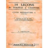 GARTENLAUB O. 18 LECONS DE SOLFEGE A CHANTER CLE SOL PREPARATOIRE A