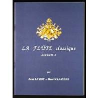 LE ROY R./CLASSENS H. LA FLUTE CLASSIQUE VOL 4