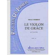 CHEBROU M. LE VIOLON DE GRACE VIOLON