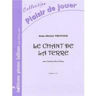 TROTOUX J.M. LE CHANT DE LA TERRE CLARINETTE