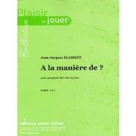FLAMENT J.J. A LA MANIERE DE ? SAXO ALTO
