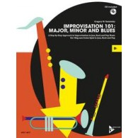IMPROVISATION 101: MAJOR, MINOR AND BLUES AVEC CD Bb INSTRUMENTS