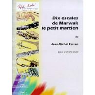 FERRAN J.M. DIX ESCALES DE MARWAK LE PETIT MARTION GUITARE