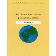 SEJOURNE E./VELLUET P. LES CLAVIERS A PERCUSSIONS PARCOURENT LE MONDE VOL 2