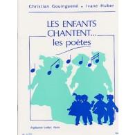 GOUINGUENE C./HUBER I. LES ENFANTS CHANTENT ... LES POETES CHANT