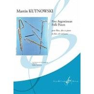 KUTNOWSKI M. FIVE ARGENTINEAN FOLK PIECES FLUTE, ALTO ET PIANO