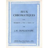 DEPELSENAIRE J.M.  JEUX CHROMATIQUES TROMBONE OU TUBA