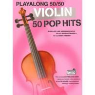 PLAYALONG 50/50 50 POP HITS VIOLON