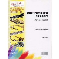 NAULAIS J. UNE TROMPETTE A L'OPERA TROMPETTE