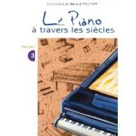 MEUNIER G.ET C. LE PIANO A TRAVERS LES SIECLES VOL 3 PIANO