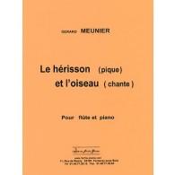 MEUNIER G. LE HERISSON (PIQUE) ET L'OISEAU (CHANTE) FLUTE