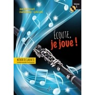 FESSARD J.M. ECOUTE JE JOUE! VOL 1 CLARINETTE