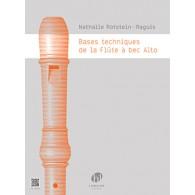 ROTSTEIN-RAGUIS N. BASES TECHNIQUES DE LA FLUTE A BEC ALTO
