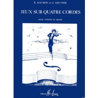 MAURON  R./MEUNIER G. JEUX SUR QUATRE CORDES VIOLON