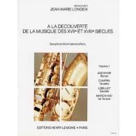 LONDEIX J.M. A LA DECOUVERTE DE LA MUSIQUE DU 17/18ME SIECLE VOL 1 SAXO MIB