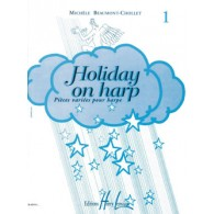 BEAUMONT-CHOLLET M. HOLIDAY ON HARP VOL 1 HARPE