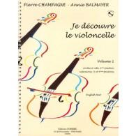 CHAMPAGNE P./BALMAYER A.  JE DECOUVRE LE VIOLONCELLE VOL 1