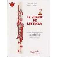 RENE F./CIESLA A. LE VOYAGE DE LUSTUCRU CLARINETTE