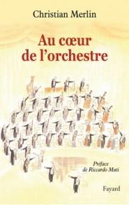 MERLIN C. AU COEUR DE L'ORCHESTRE