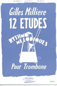 MILLIERE G. 12 ETUDES RYTHMO MELODIQUES TROMBONE