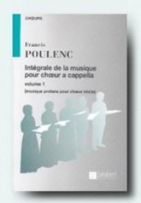 POULENC F. INTEGRALE DE LA MUSIQUE POUR CHOEUR A CAPPELLA VOL 1