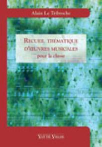 LE TRIBOCHE A. RECUEIL THEMATIQUE D'OEUVRES MUSICALES LA CLASSE