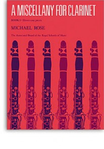 ROSE M. A MISCELLANY VOL 1 CLARINETTE