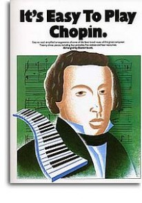CHOPIN F. IT'S EASY TO PLAY PIANO