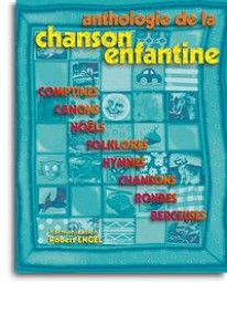 ANTHOLOGIE DE LA CHANSON ENFANTINE