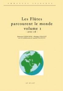 SEJOURNE E./VELLUET P. LES FLUTES PARCOURENT LE MONDE VOL 1