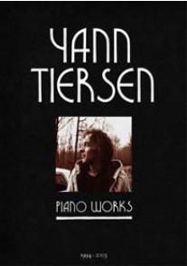 TIERSEN Y. PIANO WORKS 1994 - 2003 PIANO