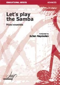 KEYMOLEN J. LET'S PLAY THE SAMBA ENSEMBLE MIXTE