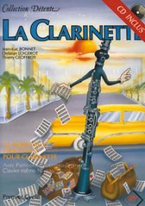 BONNET J.L./LOIGEROT C. LA CLARINETTE DETENTE
