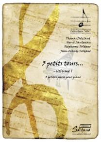 SOLDANO J.C. 3 PETITS TOURS VOL 1 PIANO