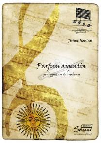 NAULAIS J. PARFUM ARGENTIN QUATUOR DE TROMBONES