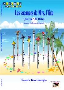 DENTRESANGLE F. LES VACANCES DE MRS FLUTE 4 FLUTES