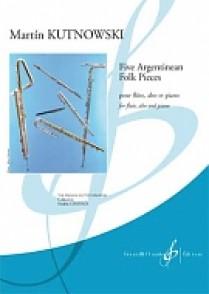 KUTNOWSKI M. FIVE ARGENTINEAN FOLK PIECES FLUTE, ALTO ET PIANO