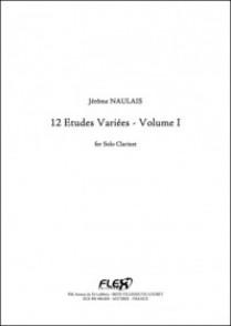 NAULAIS J. 12 ETUDES VARIEES VOL 1 CLARINETTE SOLO