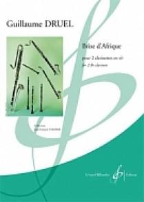 DRUEL G. BRISE D'AFRIQUE 2 CLARINETTES SIB